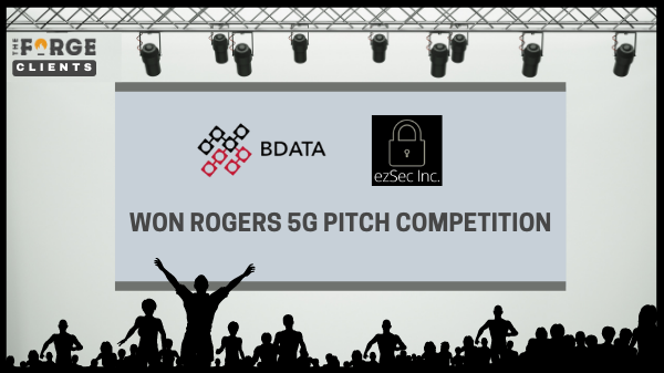 The Forge clients BDATA and ezSec won Rogers 5G pitch competition