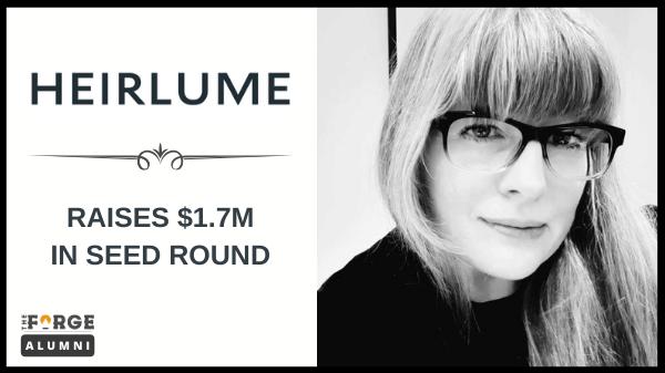 Heirlume Raises $1.7M in Seed Funding