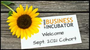 Welcome September 2021 Business Incubator Cohort